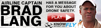 Airline Captain Brad Lang Has a Message for you about Drone Safety.